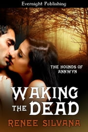 Waking the Dead ebook by Renee Silvana