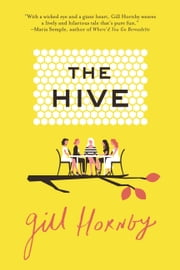The Hive - A Novel ebook by Gill Hornby