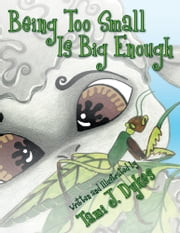 Being Too Small Is Big Enough ebook by Tami J. Dykes