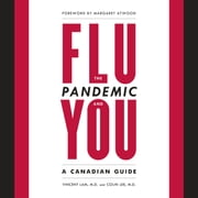 The Flu Pandemic and You - A Canadian Guide audiobook by Vincent Lam, Dr. Colin Lee