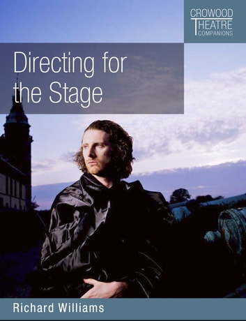 Directing for the Stage ebook by Richard Williams