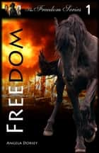 Freedom ebook by Angela Dorsey