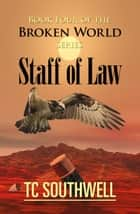 The Broken World Book Four: The Staff of Law ebook by