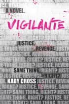 Vigilante ebook by Kady Cross