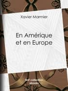 En Amérique et en Europe ebook by Xavier Marmier