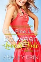 The Fine Line Between Love and Hate - Mistik Ridge ebook by Ashley Erin
