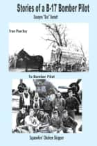Stories of a B-17 Bomber Pilot ebook by