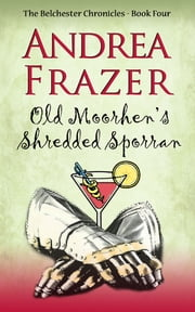 Old Moorhen's Shredded Sporran ebook by Andrea Frazer