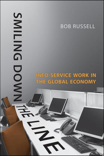 Smiling Down the Line - Info-Service Work in the Global Economy ebook by Bob Russell