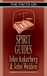 The Facts on Spirit Guides ebook by John Ankerberg