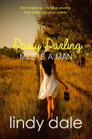 Daisy Darling Meets A Man ebook by Lindy Dale