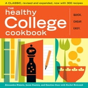 The Healthy College Cookbook ebook by Rachel Holcomb,Emeline Starr,Jason Stanley,Alexandra Nimetz