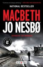 Macbeth - William Shakespeare's Macbeth Retold: A Novel ekitaplar by Jo Nesbo