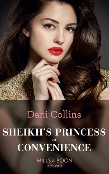 Sheikh's Princess Of Convenience (Mills & Boon Modern) (Bound to the Desert King, Book 3) 電子書籍 by Dani Collins