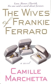 Wives of Frankie Ferraro ebook by Camille Marchetta