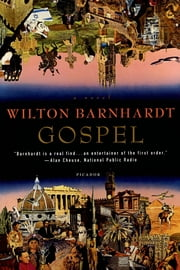 Gospel - A Novel ebook by Wilton Barnhardt