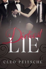 Dirtiest Lie ebook by Cleo Peitsche