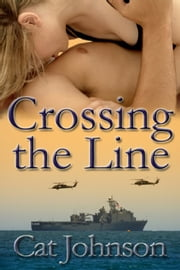 Crossing the Line - a military romance ebook by Cat Johnson