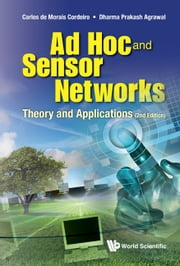 Ad Hoc and Sensor Networks - Theory and Applications ebook by Carlos de Morais Cordeiro,Dharma Prakash Agrawal