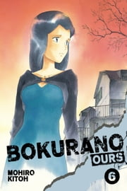 Bokurano: Ours, Vol. 6 ebook by Mohiro Kitoh