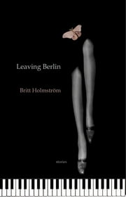 Leaving Berlin ebook by Britt Holmström