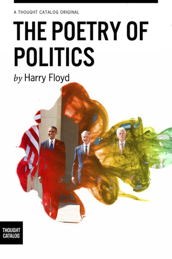 The Poetry of Politics ebook by Harry Floyd