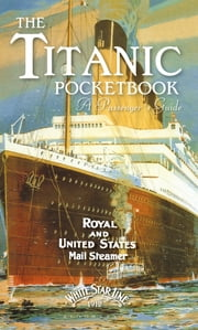Titanic: A Passenger's Guide Pocket Book ebook by John Blake,John Blake