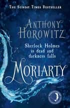 Moriarty ebook by Anthony Horowitz