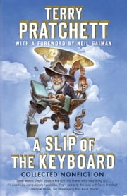 A Slip of the Keyboard - Collected Nonfiction ebook by Terry Pratchett,Neil Gaiman