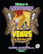 Windows to Adventure: Venus, the Morning Star ebook by Claudia Alexander