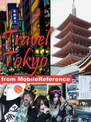 Travel Tokyo, Japan: Illustrated Guide, Phrasebook, And Maps. (Mobi Travel) ebook by MobileReference