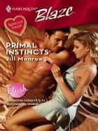 Primal Instincts ebook by Jill Monroe