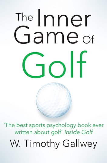 The Inner Game of Golf ebook by W Timothy Gallwey