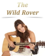 The Wild Rover Pure sheet music for piano and violin traditional Irish folk tune arranged by Lars Christian Lundholm ebook by Pure Sheet Music