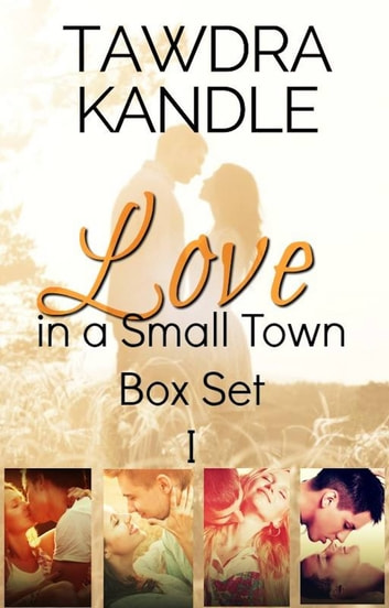 Love in a Small Town Box Set I ebook by Tawdra Kandle