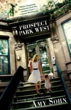 Prospect Park West - A Novel ebook by Amy Sohn