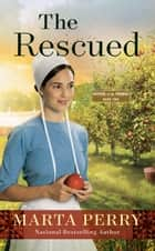 The Rescued ebook by Marta Perry