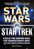 Star Wars Vs. Star Trek: Could the Empire kick the Federation's ass? And other galaxy-shaking enigmas