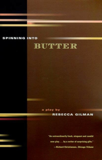 Spinning into Butter - A Play ebook by Rebecca Gilman