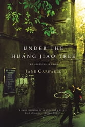 Under the Huang Jiao Tree ebook by Jane Carswell