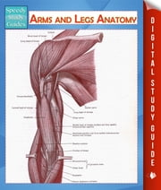 Arms and Legs Anatomy (Speedy Study Guide) ebook by Speedy Publishing