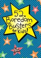52 Series: Boredom Busters for Kids ebook by Lynn Gordon, Karen Johnson