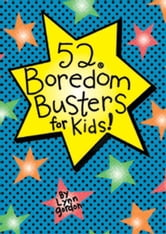 52 Series: Boredom Busters for Kids ebook by Lynn Gordon