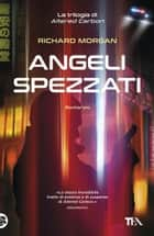 Angeli spezzati ebook by Richard Morgan
