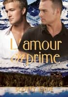 L'amour en prime ebook by Scotty Cade, Cyrielle Todd