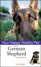 German Shepherd Dog ebook by Liz Palika