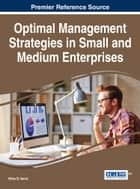 Optimal Management Strategies in Small and Medium Enterprises ebook by Milan B. Vemić