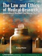 The Law and Ethics of Medical Research ebook by Aurora Plomer