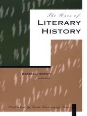 The Uses of Literary History ebook by Marshall Brown