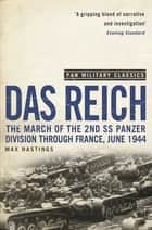Das Reich - The March of the 2nd SS Panzer Division Through France, June 1944 ebook by Max Hastings